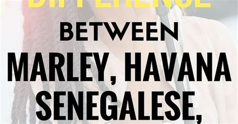 about the difference between marley and havana hairwatch this video the difference between marley havana senegalese box