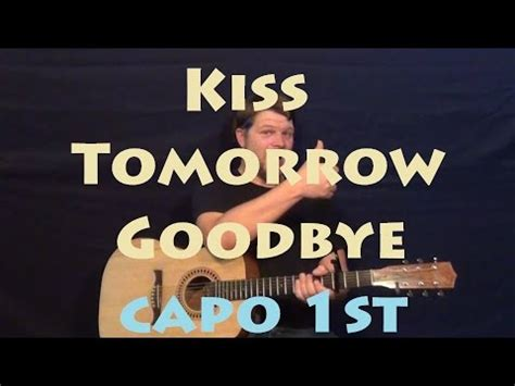 kiss goodbye tutorial kiss tomorrow goodbye luke bryan guitar lesson easy