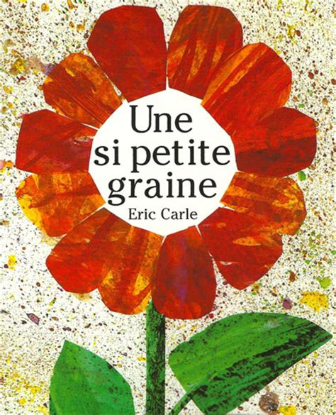 eric carle french 2871421749 une si petite graine eric carle little linguist