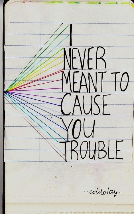 coldplay trouble lyrics quot trouble quot coldplay qυσтєѕ ρσємѕ ѕαуιиgѕ image