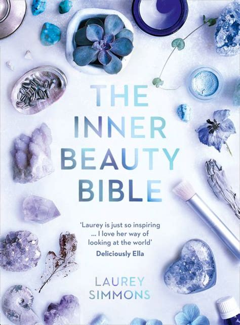 the inner beauty bible mindful rituals to nourish your soul laurey simmons e book