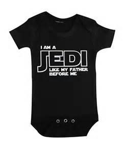Star wars baby i am jedi like my father baby clothes