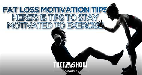 tmhs 017 loss motivation tips here s 15 tips to
