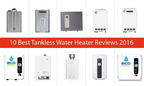 top rated tankless water heater electric best tankless water heater top 10 of 2016 2017