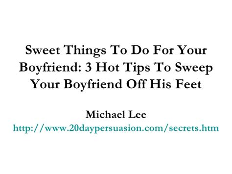 sweet things to do for your boyfriend 3 tips to sweep