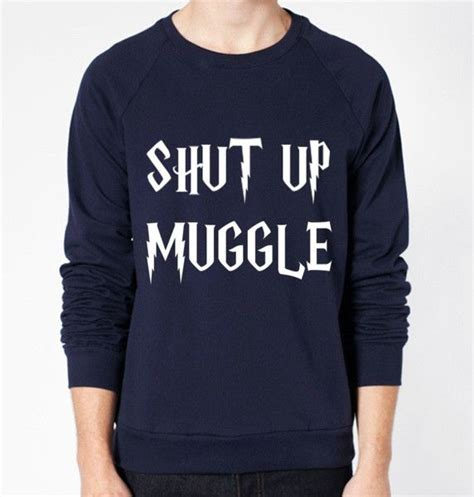 Sweater Harry Potter Muggle shut up muggle harry potter crewneck fleece sweater unisex crewwear harry potter