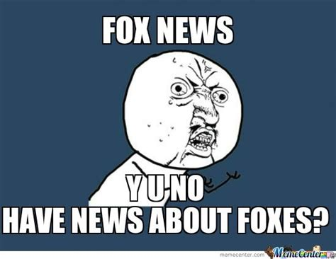 Fox News Meme - fox news by anasvirus meme center