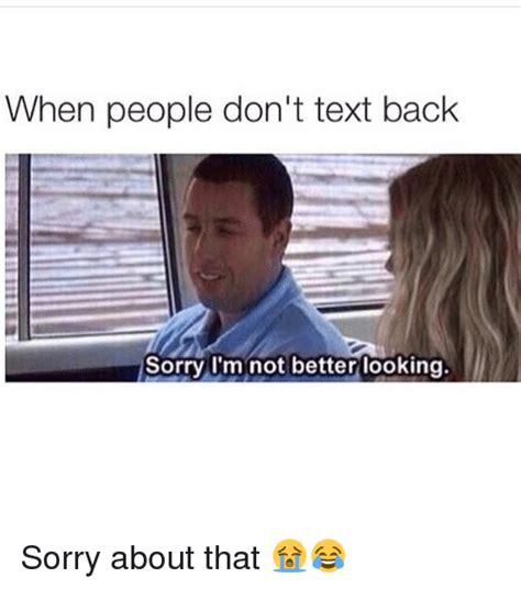 Not Texting Back Memes - funny girl memes sorry and texting memes of 2016 on sizzle