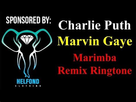 download charlie puth marvin gaye remix mp3 charlie puth marvin gaye marimba ringtone and alert
