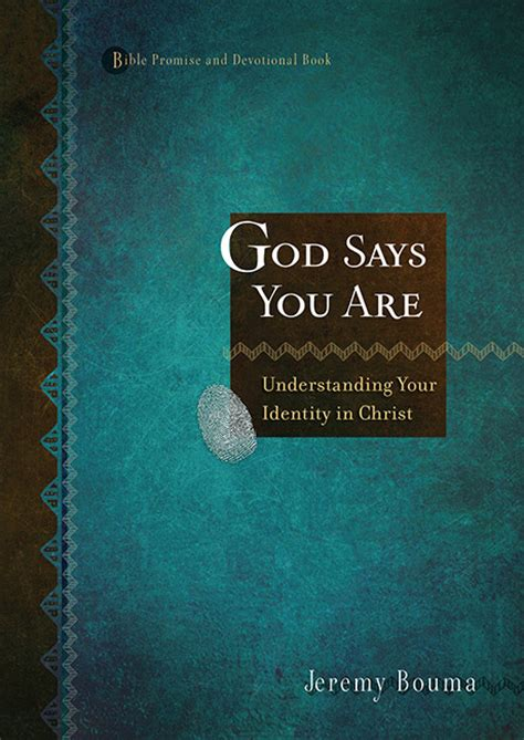 who god says you are a christian understanding of identity books god says you are understanding your identity in