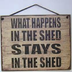 Signs For Sheds by Vintage Style Sign Saying What Happens In The Shed Stays