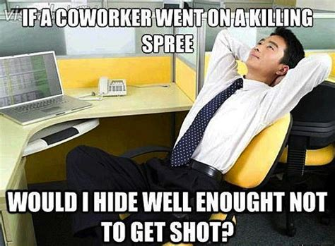 Funny Memes About Coworkers - the funniest office thoughts memes