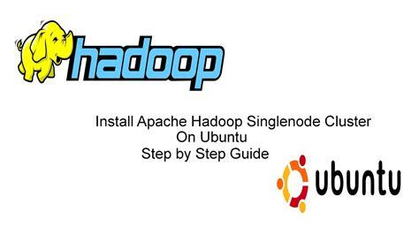 setup ubuntu server cluster how to install hadoop on ubuntu 16 04 single node