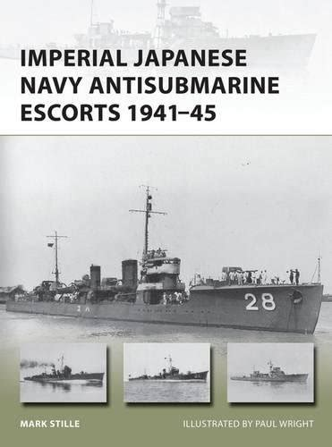 libro imperial japanese navy antisubmarine imperial japanese navy antisubmarine escorts 1941 45 new import it all