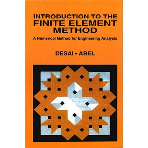 Introduction To The Finite Element Method Using Basic Programs introduction to the finite element method by chandrakant desai pdf ebook