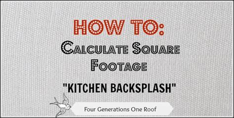 how to measure for kitchen backsplash how to calculate square footage for a backsplash easy