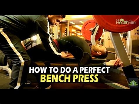 how to get stronger bench press how to do a perfect barbell bench press get strong with