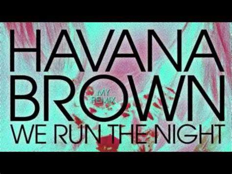 download mp3 gratis havana brown we run the night havana brown we run the night without pitbull youtube