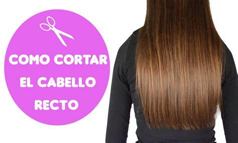 como cortar cabello c 243 mo cortar el cabello recto how to cut straight hair