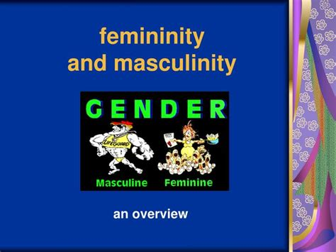 gender stereotypes masculinity and femininity ppt femininity and masculinity powerpoint presentation