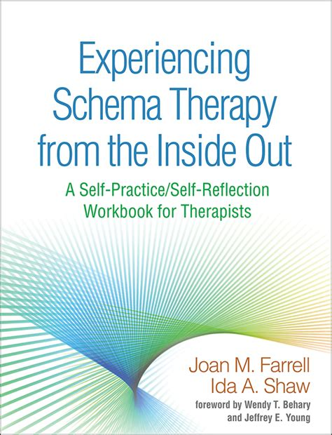experiencing schema therapy from the inside out a self practice self reflection workbook for therapists self practice self reflection guides for psychotherapists books experiencing schema therapy from the inside out a self