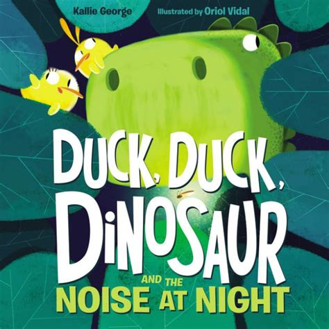 libro the noise of time duck duck dinosaur and the noise at night by kallie george oriol vidal hardcover barnes