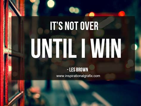 it s not a if you live it it s a da hill thats real books motivational quotes from les brown quotesgram