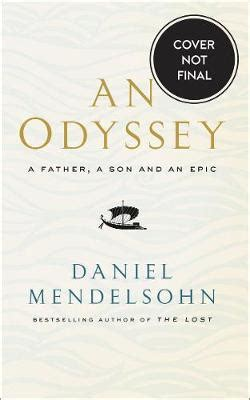 0007545126 an odyssey a father a an odyssey a father a son and an epic daniel
