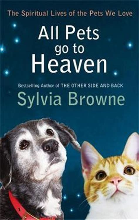 All Pets Go To Heaven The Spiritual Lives Of The Animals