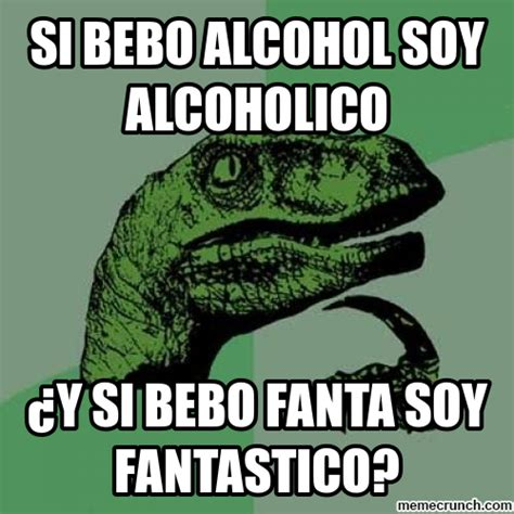 Alcohol Memes - si bebo alcohol soy alcoholico