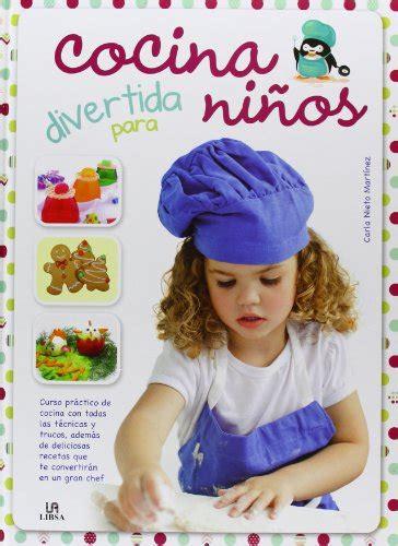 libro cocina divertida para nios libsa cocina divertida para ni 241 os club peque club peque