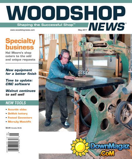 woodworking news magazine woodshop news 05 2017 187 pdf magazines