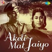 Akeli Mat Jaiyo by Akeli Mat Jaiyo Songs Akeli Mat Jaiyo Mp3 Songs