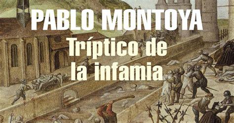 trptico de la infamia la antigua biblos tr 237 ptico de la infamia pablo montoya