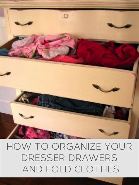 How To Organize A Dresser Drawer by How To Organize Your Dresser Drawers And Fold Clothes