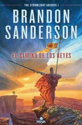guerra de las tormentas el camino de los reyes saga la guerra de las tormentas i edicin revisada sanderson brandon