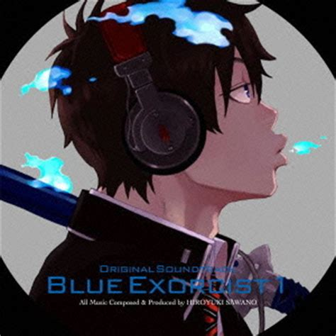 exorcist film music testi sigle e ost blue exorcist ao no futsumashi ao