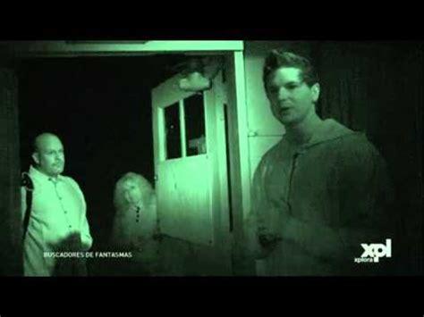 imagenes reales y irreales buscadores de fantasmas apariciones peligrosas temporada