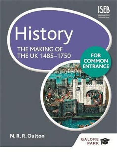 history for common entrance history for common entrance the making of the uk 1485 1750 bob pace 9781471808906