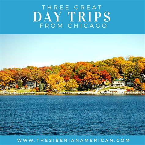 day trips the siberian american three great day trips from chicago