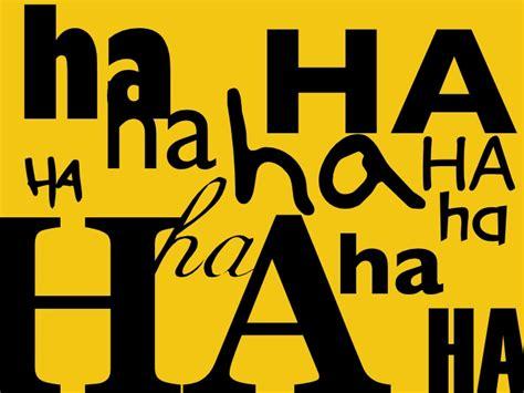 Creating Ha Ha Ha ha ha ha ha haha