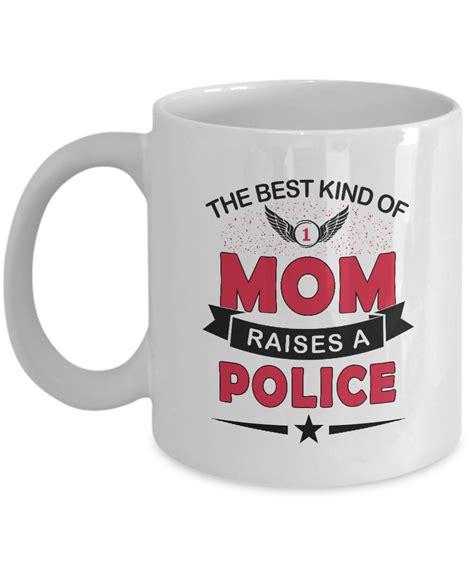 best mom gifts police mom gifts best mom raise police funny coffee mug