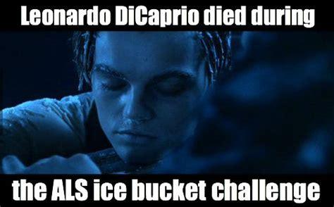 Meme Bucket - leonardo dicaprio died during the ice bucket challenge