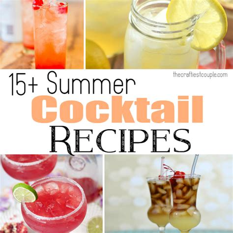summer cocktail recipes 15 summer cocktail recipes the craftiest