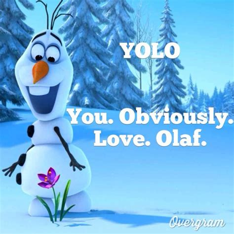 Olaf Meme - the real meaning of yolo frozen olaf disney