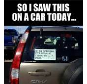 Saw This Notice On A Car Today  Funny Pictures Quotes