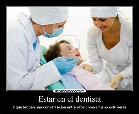 imagenes graciosas odontologia im 225 genes y carteles de dentista pag 6 desmotivaciones