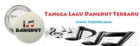 download mp3 tangga lagu dangdut terbaru 2013 lagu dewi persik terbaru bursa lagu top mp3 download