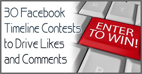 Facebook Giveaway Contest Ideas - 30 facebook timeline contests to drive likes and comments