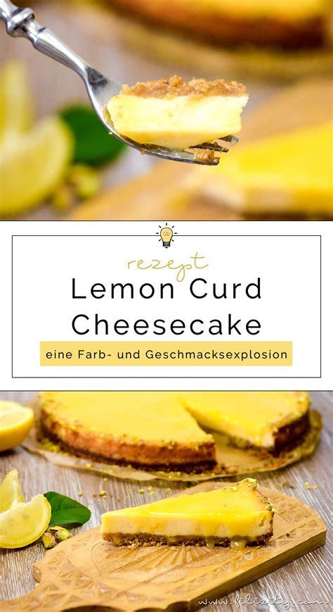 kuchen mit lemon curd lemon curd cheesecake k 228 sekuchen mit zitronencreme